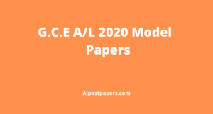 G.C.E 2020 A_L Model Papers