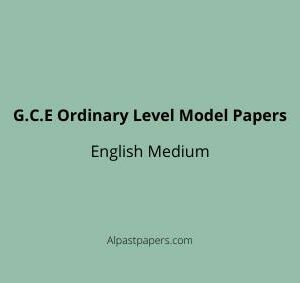 G.C.E Ordinary Level Model Papers