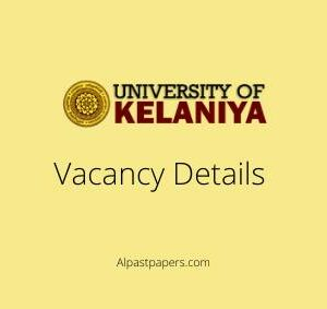 University of Kelaniya Vacancy Details