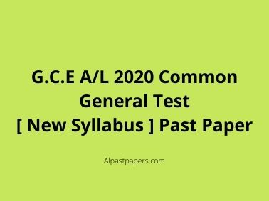 G.C.E A/L 2020 Common General Test [ New Syllabus ] Past Paper