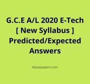 G.C.E A/L 2020 E-Tech [ New Syllabus ] Predicted/Expected Answers